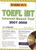 Sharpe P.J., HOW TO PREPARE FOR THE TOEFL IBT. TEST OF ENGLISH AS A FOREIGN LANGUAGE. Internet-Based Test 2007-2008 - 2006 (BARRON'S)