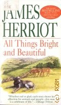 Herriot J., All Things Bright and Beautiful - 1998 (The Classic Bestselling)