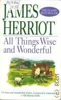 Herriot J., All Things Wise and Wonderful - 1998 (The Classic Bestseller)